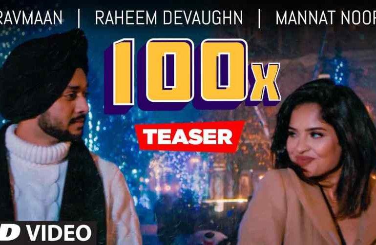 100X Lyrics – Ravmaan Mannat Noor