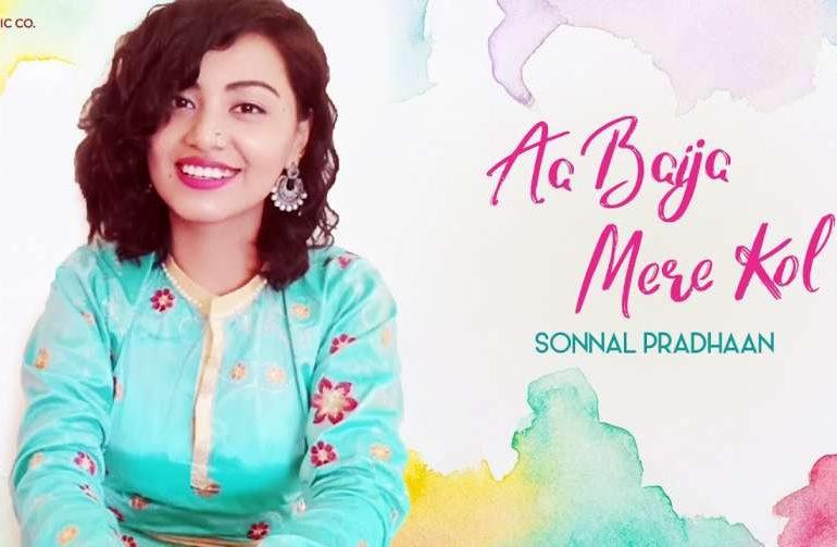 Aa Baija Mere Kol Lyrics – Sonnal Pradhaan