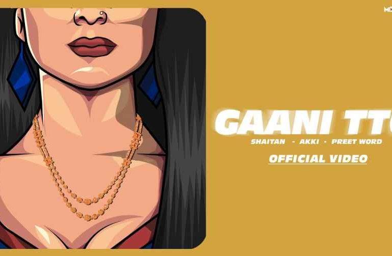 Gaani Tto Lyrics – Akki