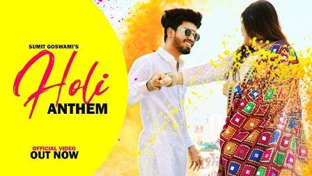 Holi Anthem Lyrics – Sumit Goswami
