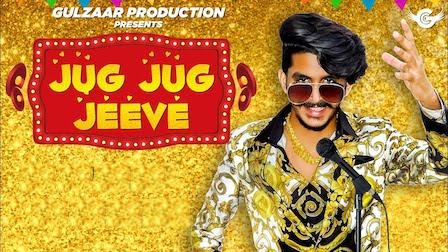 Jug Jug Jeeve Lyrics – Gulzaar Chhaniwala