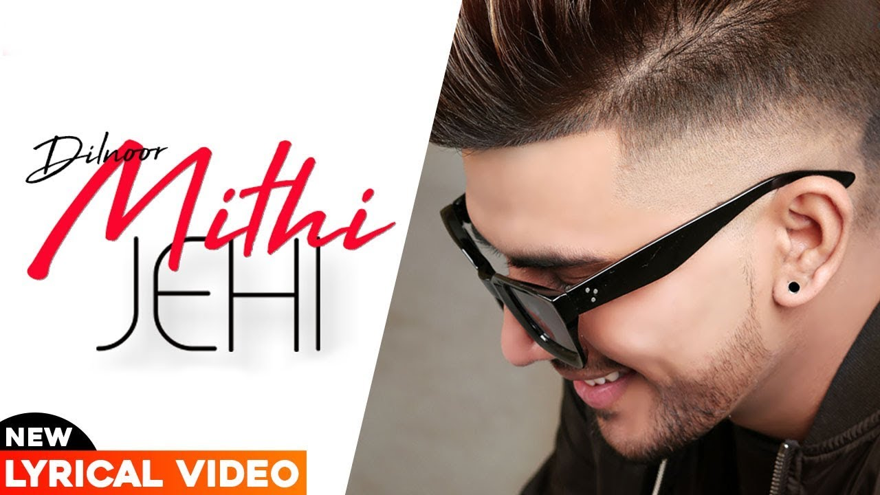 Mithi Jehi Lyrics – Dilnoor