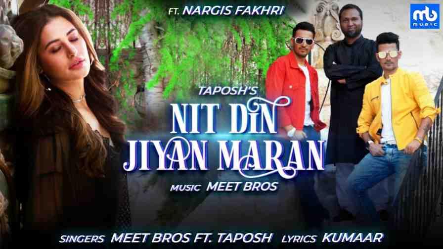 Nit Din Jiyan Maran Lyrics – Meet Bros Taposh