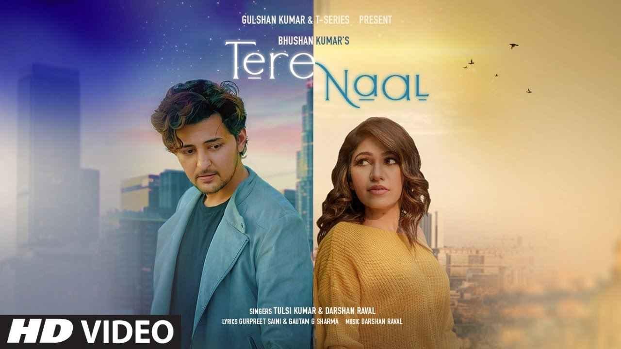 Tere Naal Lyrics – Tulsi Kumar Darshan Raval