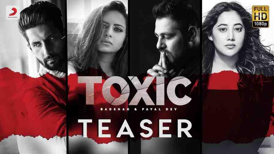 Toxic Lyrics – Badshah Payal Dev