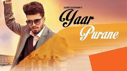 Yaar Purane Lyrics – Sumit Goswami