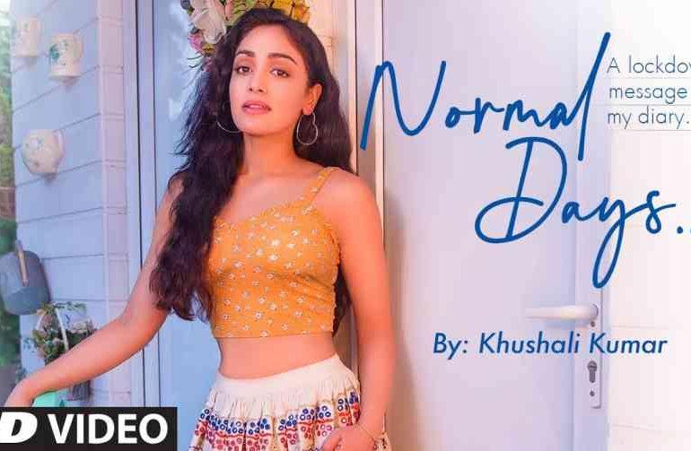 Normal days Lyrics – Khushali Kumar