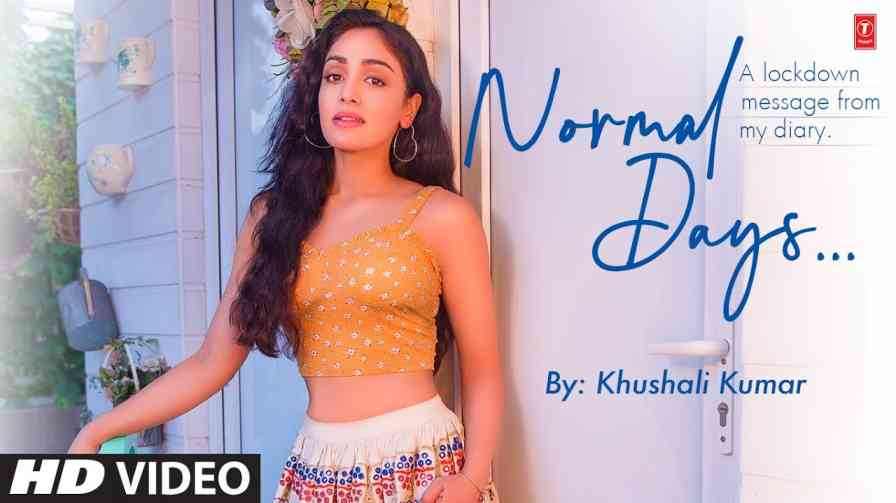 Normal days Lyrics – Khushali Kumar