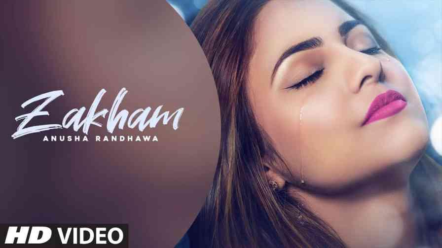 Zakham Lyrics – Anusha Randhawa