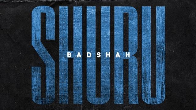 shuru badshah